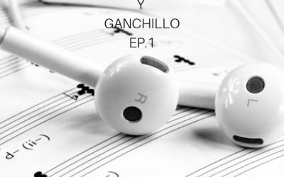 El podcast de Punto y Ganchillo Ep.1